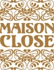 Maison Close